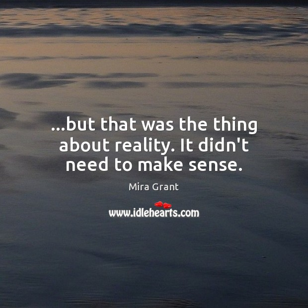 …but that was the thing about reality. It didn't need to make sense. Image