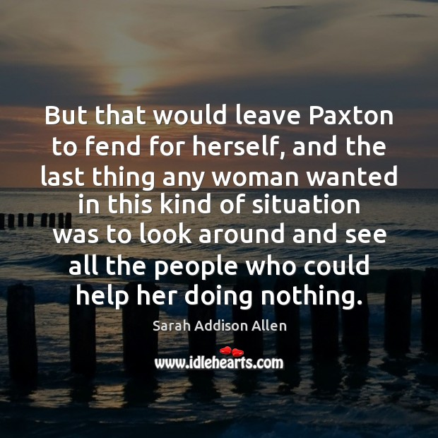 Image, But that would leave Paxton to fend for herself, and the last