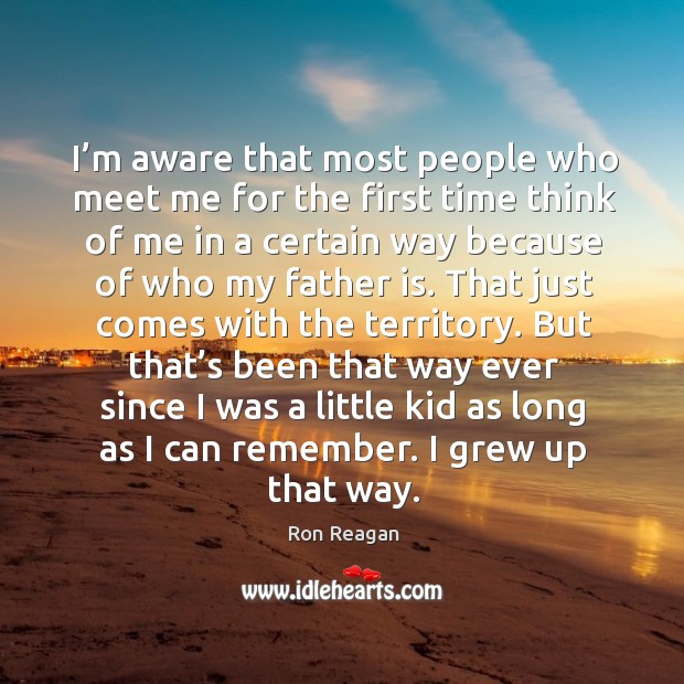 But that's been that way ever since I was a little kid as long as I can remember. I grew up that way. Image