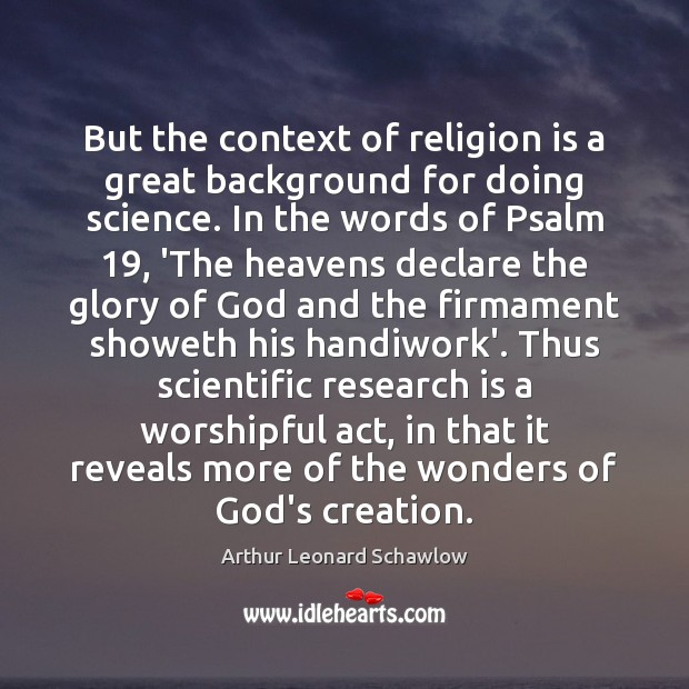 Image, But the context of religion is a great background for doing science.