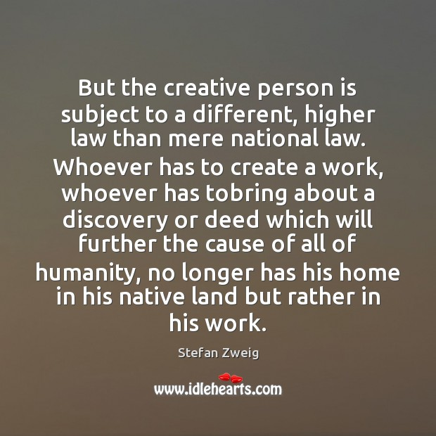 Image, But the creative person is subject to a different, higher law than