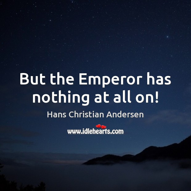 Picture Quote by Hans Christian Andersen