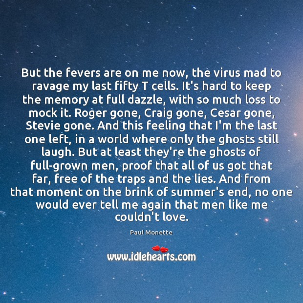 But the fevers are on me now, the virus mad to ravage Image