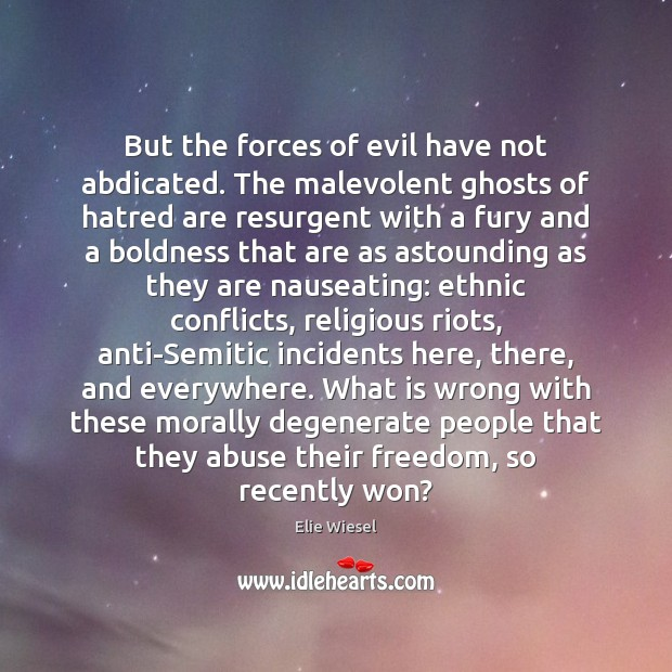But the forces of evil have not abdicated. The malevolent ghosts of Boldness Quotes Image