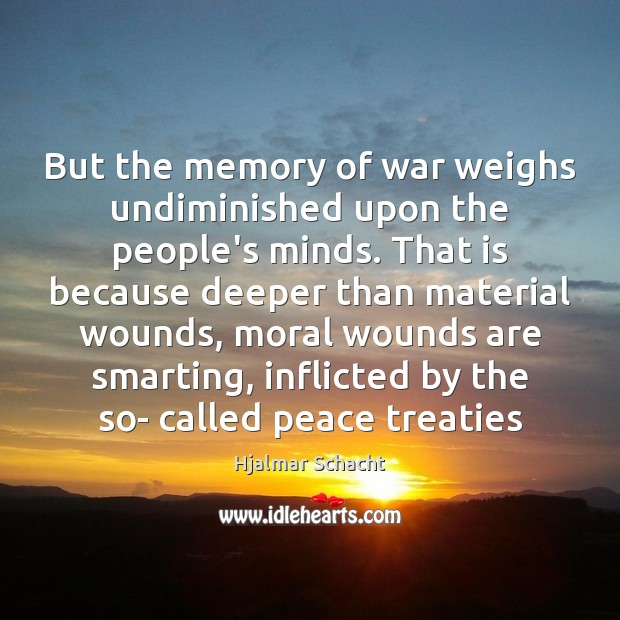 Image, But the memory of war weighs undiminished upon the people's minds. That