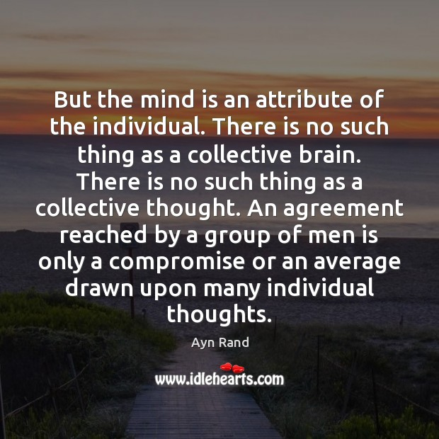 But the mind is an attribute of the individual. There is no Image
