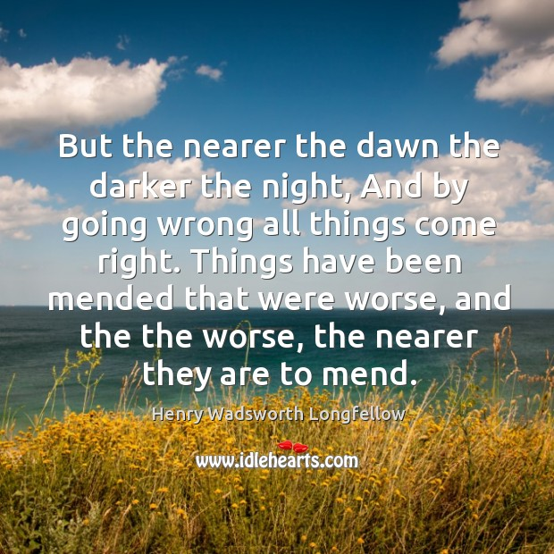 Image, But the nearer the dawn the darker the night, And by going