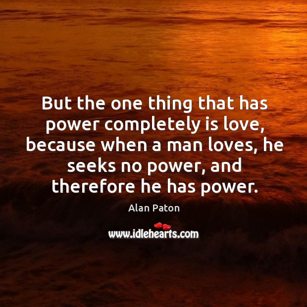 Image, But the one thing that has power completely is love