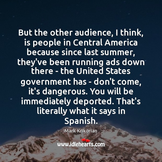But the other audience, I think, is people in Central America because Image