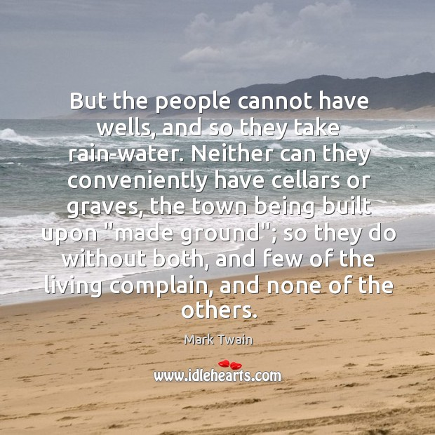 But the people cannot have wells, and so they take rain-water. Neither Image