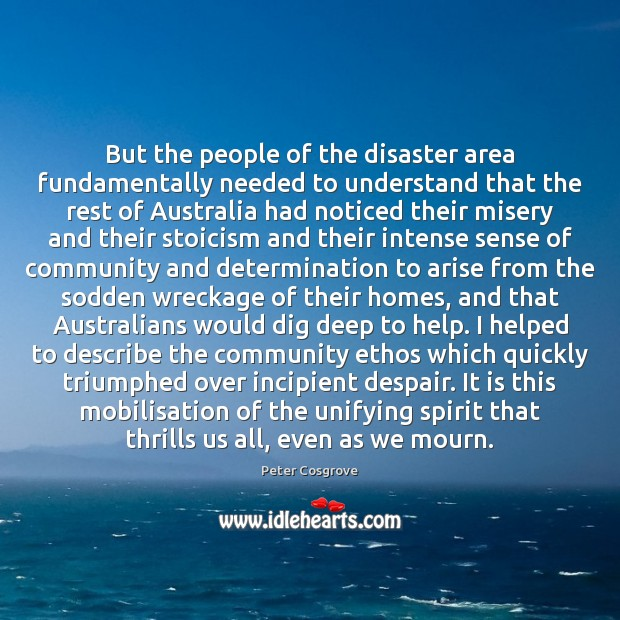 But the people of the disaster area fundamentally needed to understand that Image