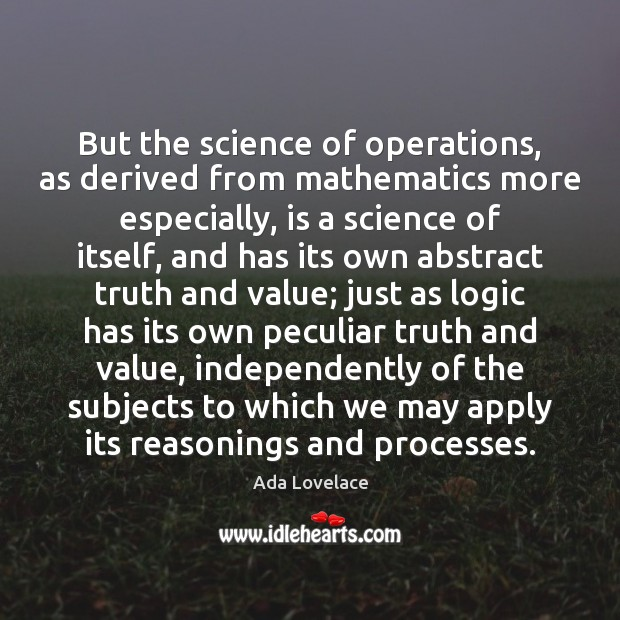 Image, But the science of operations, as derived from mathematics more especially, is