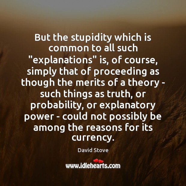 """Image, But the stupidity which is common to all such """"explanations"""" is, of"""