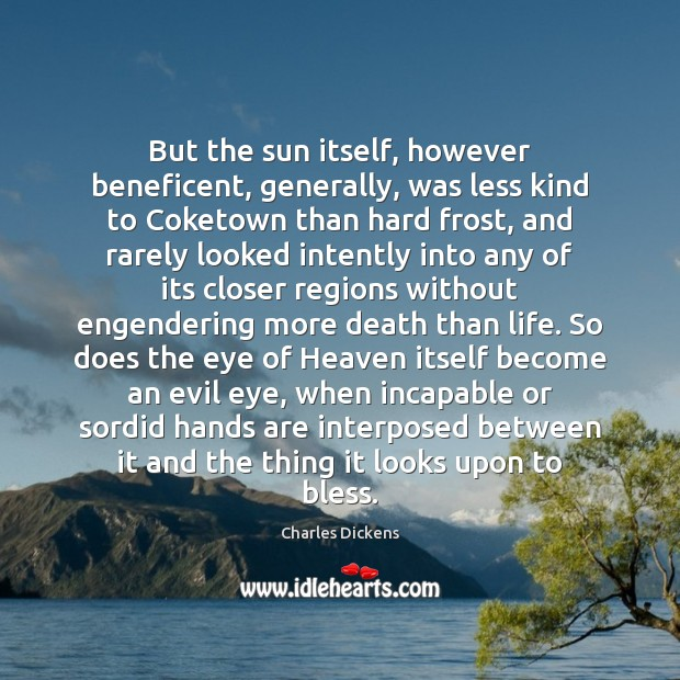 Image, But the sun itself, however beneficent, generally, was less kind to Coketown
