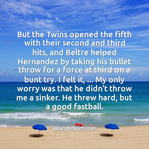 But the Twins opened the fifth with their second and third hits, Image