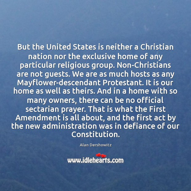 But the United States is neither a Christian nation nor the exclusive Image