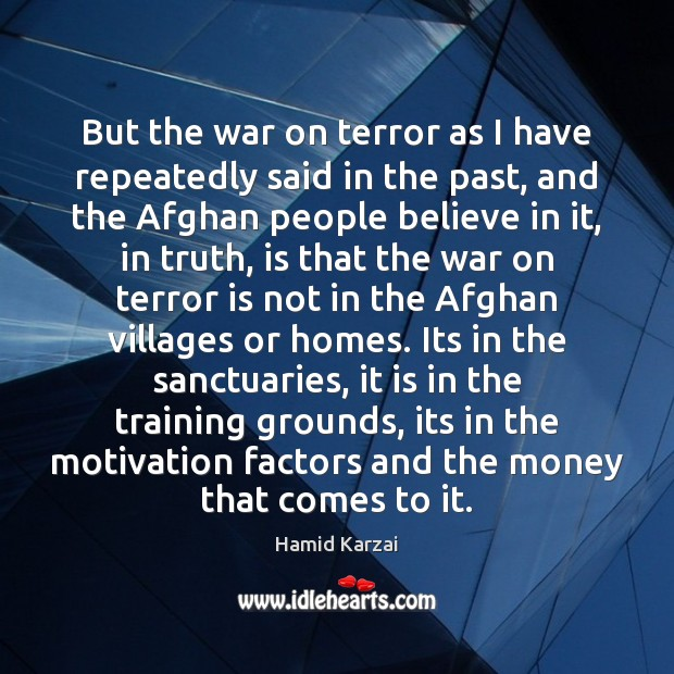 Image, But the war on terror as I have repeatedly said in the