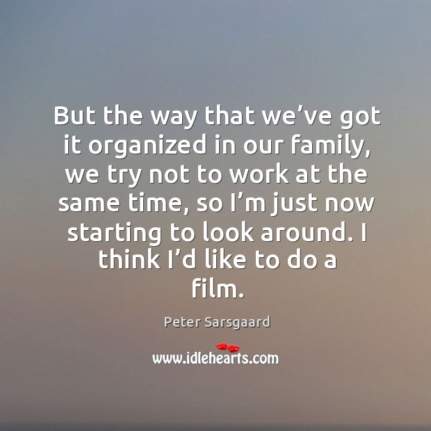 Picture Quote by Peter Sarsgaard