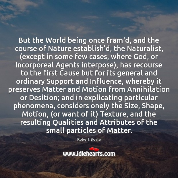 But the World being once fram'd, and the course of Nature establish'd, Image