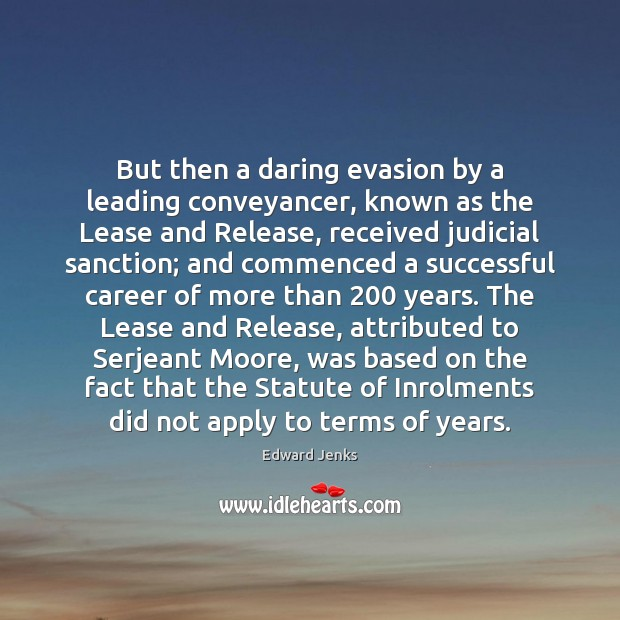 Image, But then a daring evasion by a leading conveyancer, known as the