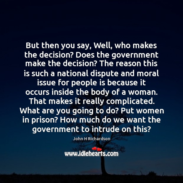 But then you say, Well, who makes the decision? Does the government Image