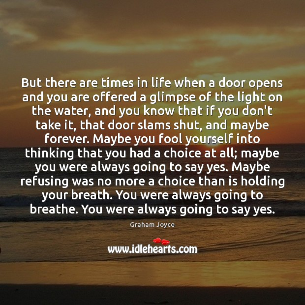 Image, But there are times in life when a door opens and you