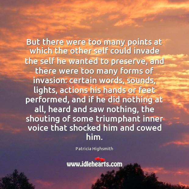 But there were too many points at which the other self could Patricia Highsmith Picture Quote