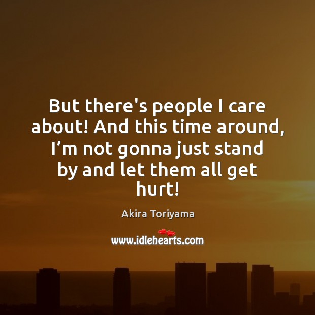 But there's people I care about! And this time around, I'm Image