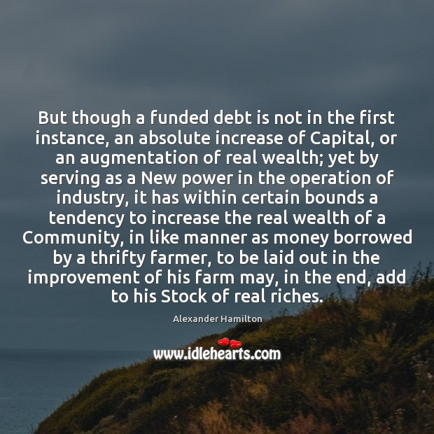 But though a funded debt is not in the first instance, an Debt Quotes Image