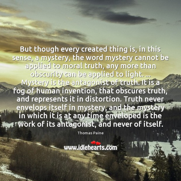 But though every created thing is, in this sense, a mystery, the Image