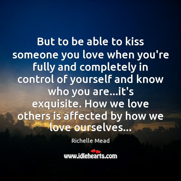 Image, But to be able to kiss someone you love when you're fully