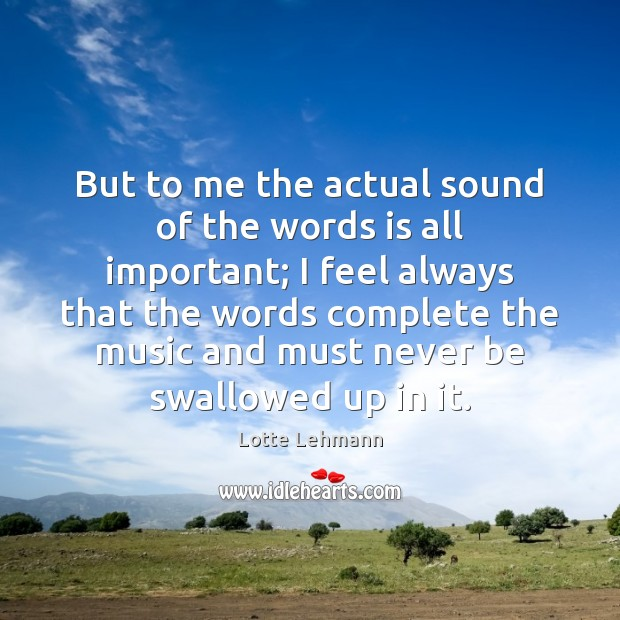 But to me the actual sound of the words is all important; Image