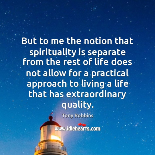 Image, But to me the notion that spirituality is separate from the rest