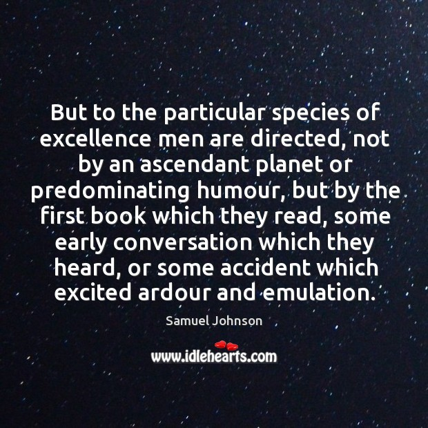 Image, But to the particular species of excellence men are directed, not by
