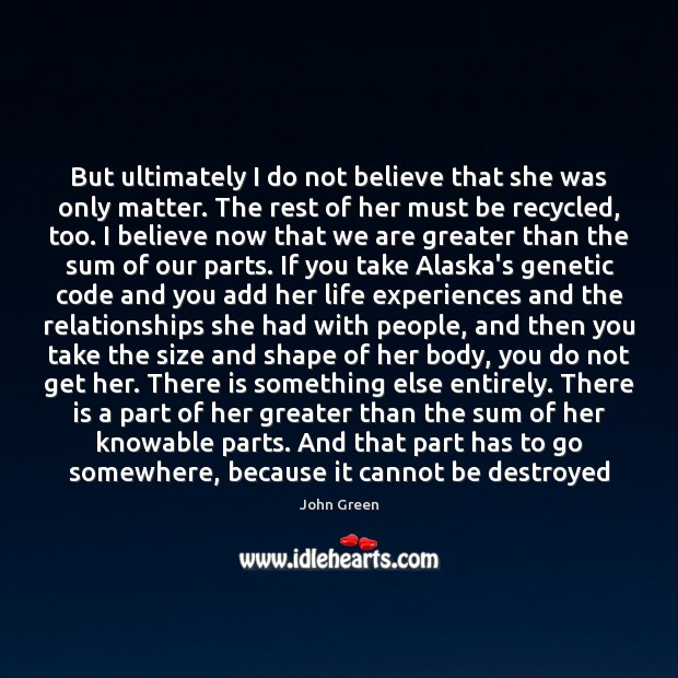 But ultimately I do not believe that she was only matter. The Image
