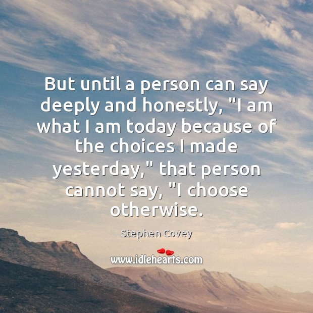"""Image, But until a person can say deeply and honestly, """"I am what"""