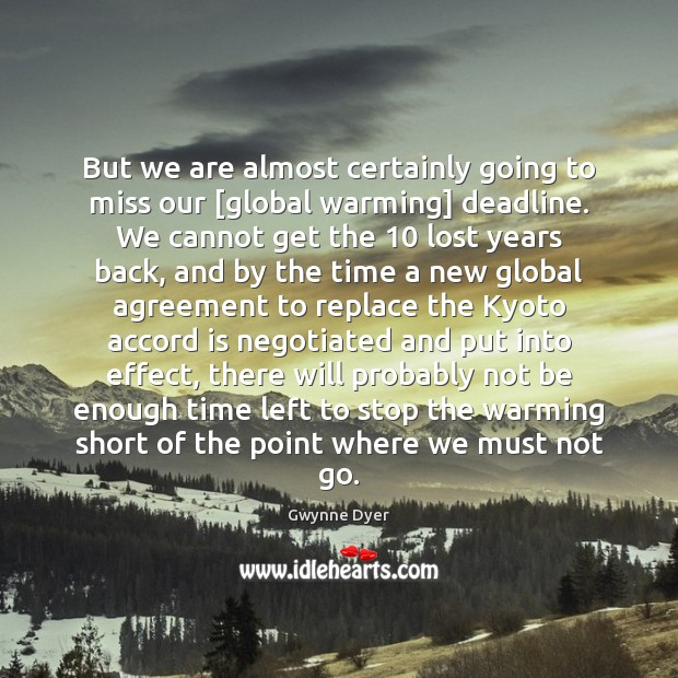 Image, But we are almost certainly going to miss our [global warming] deadline.
