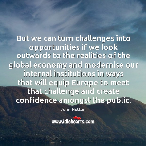 But we can turn challenges into opportunities if we look outwards to the realities of the Image