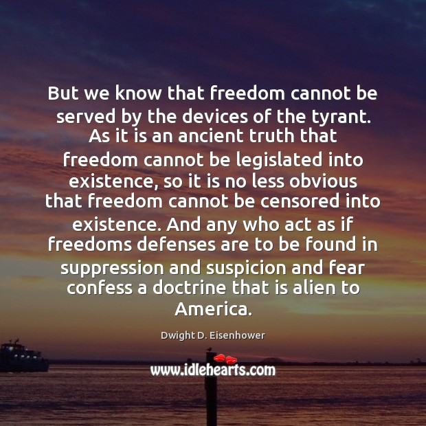 Image, But we know that freedom cannot be served by the devices of