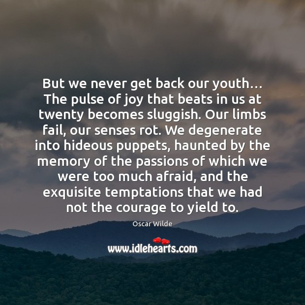 Image, But we never get back our youth… The pulse of joy that
