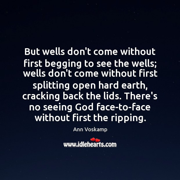 Image, But wells don't come without first begging to see the wells; wells