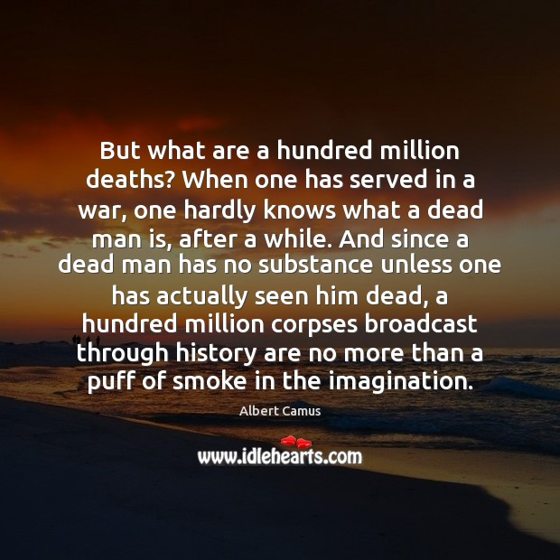 Image, But what are a hundred million deaths? When one has served in