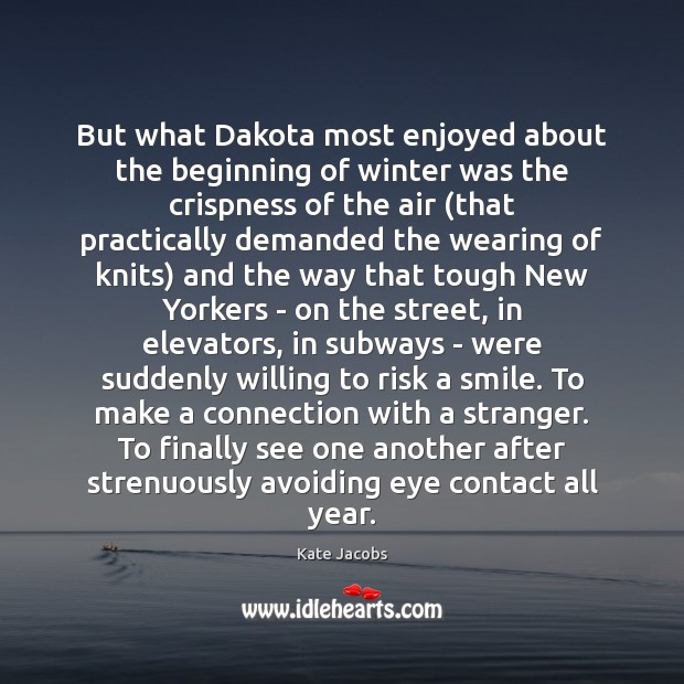 But what Dakota most enjoyed about the beginning of winter was the Winter Quotes Image