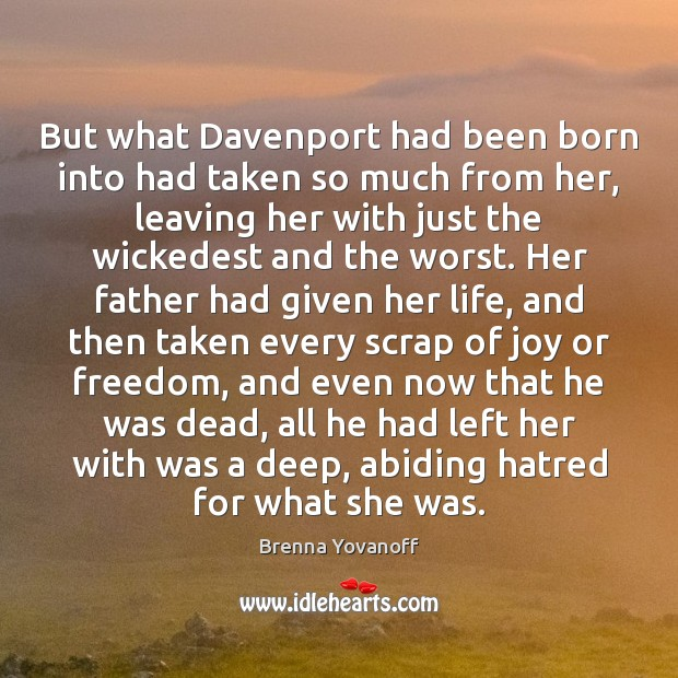 Image, But what Davenport had been born into had taken so much from