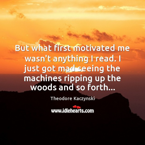 But what first motivated me wasn't anything I read. I just got Image