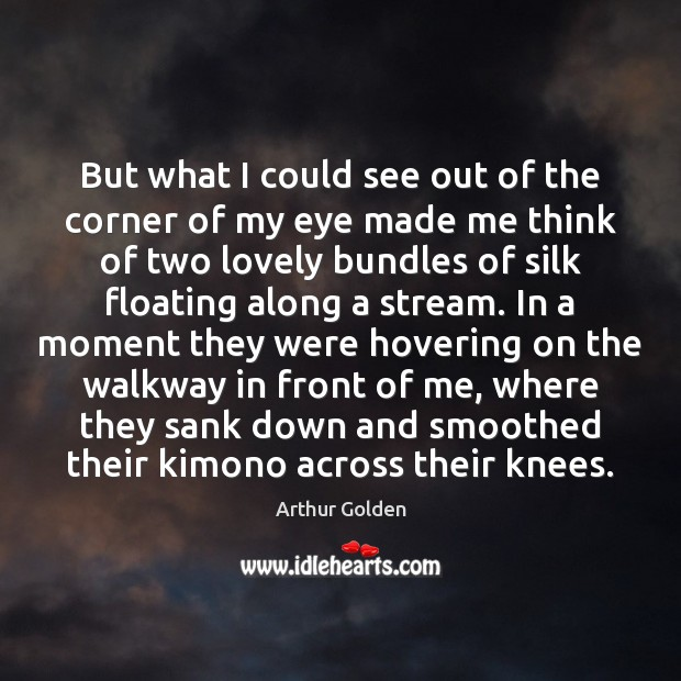But what I could see out of the corner of my eye Image