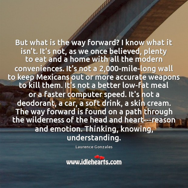 But what is the way forward? I know what it isn't. It's Emotion Quotes Image