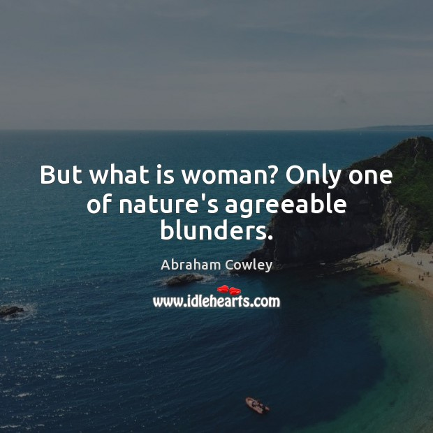 Image, But what is woman? Only one of nature's agreeable blunders.