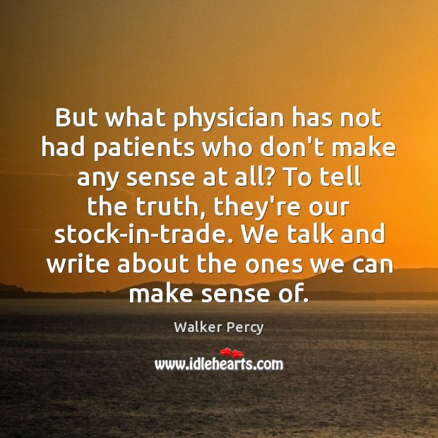 But what physician has not had patients who don't make any sense Image