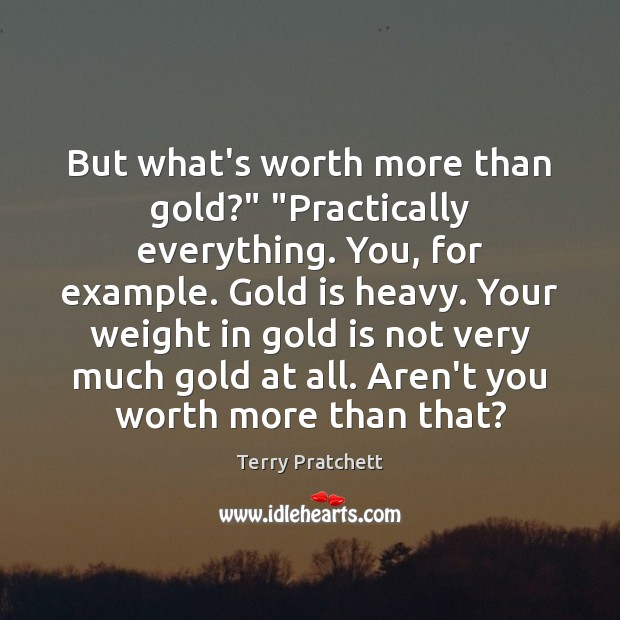 """But what's worth more than gold?"""" """"Practically everything. You, for example. Gold Image"""